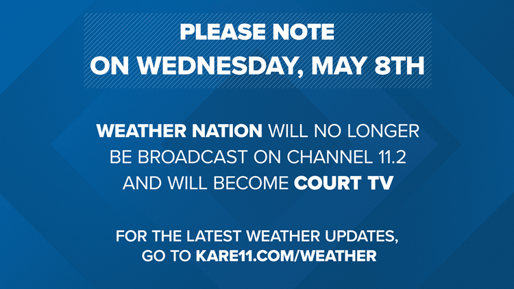 Channel 11 2 changing from Weather Nation to Court TV