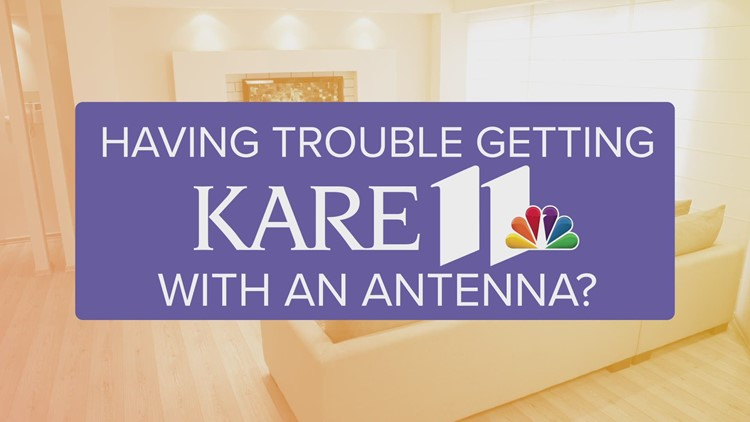 Having trouble getting KARE 11 with an antenna?